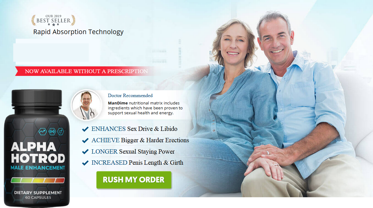 AlphaHotrod Male Enhancement Reviews - Does Its Really Works?